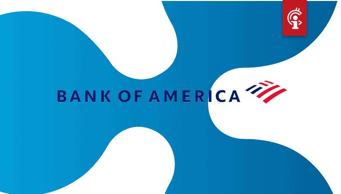 Ripple (XRP) samenwerking met Bank of America lijkt bevestigd te zijn in uitgelekte e-mail